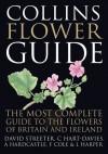Collins Flower Guide: The Most Complete Guide to the Flowers of Britain and Ireland - David Streeter