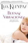 Buenas vibraciones (B DE BOOKS) (Spanish Edition) - Lisa Kleypas