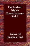 The Arabian Nights Entertainments Vol. 1 - Anonymous