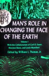 Man's Role in Changing the Face of the Earth - William L. Thomas Jr., Lewis Mumford, Carl O. Sauer