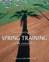 "Spring Training: Baseball's Early Season - Dan Shaughnessy, Stan Grossfeld, Cal ""Ripken, Jr."""