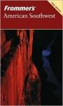 Frommer's American Southwest - Lesley S. King, Shane Christensen, Don Laine