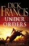Under Orders - Dick Francis