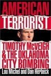 American Terrorist: Timothy McVeigh & the Tragedy at Oklahoma City - Lou Michel, Dan Herbeck