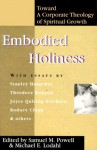 Embodied Holiness: Toward A Corporate Theology Of Spiritual Growth - Samuel M. Powell, Michael E. Lodahl, Craig Keen, Rodney Clapp, Theodore Runyon, Joyce Quiring Erickson, Michael G. Cartwright, Michael Lodahl