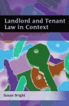 Landlord and Tenant Law in Context - Susan Bright
