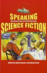 Speaking Science Fiction: Dialogues and Interpretations - Andy Sawyer, Andy Sawyer