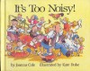 It's too noisy! - Joanna Cole, Beverly Collins, Kate Duke