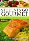 Students Go Gourmet [With DVD] - Sophia Khan, Ellen Bass