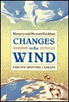 Changes in the Wind: Earth's Shifting Climate - Margery Facklam, Howard Facklam, Paul Facklam