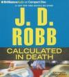 Calculated In Death (In Death Series) - J.D. Robb, Susan Ericksen