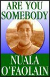 Are You Somebody - Nuala O'Faolain