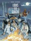 Louis La Guigne, Intégrale: Épisode 2 - Frank Giroud, Jean-Paul Dethorey, Jules Carles