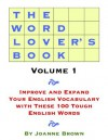 The Word Lover's Book: Improve and Expand Your English Vocabulary With These 100 Tough English Words - Joanne Brown