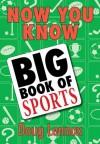 Now You Know Big Book of Sports - Doug Lennox