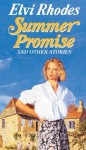 Summer Promise And Other Stories - Elvi Rhodes