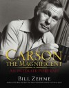 Carson the Magnificent: An Intimate Portrait - Bill Zehme