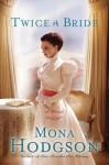 Twice a Bride - Mona Hodgson