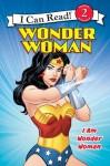 Wonder Woman Classic: I Am Wonder Woman: I Can Read Level 2 (I Can Read Book 2) - Erin K. Stein, Rick Farley