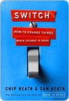 Switch: How to Change Things When Change Is Hard - Chip Heath, Dan Heath
