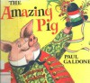 The Amazing Pig: An Old Hungarian Tale - Paul Galdone