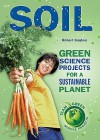 Soil: Green Science Projects for a Sustainable Planet - Robert Gardner