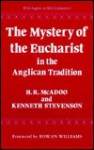 The Mystery of the Eucharist in the Anglican Tradition - Kenneth E. Stevenson