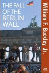 The Fall of the Berlin Wall (Turning Points in History) - William F. Buckley, Henry Kissinger