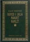 Romeo i Julia. Makbet. Hamlet - William Shakespeare