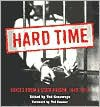Hard Time: Voices From A State Prison 1849-1914 - Ted Genoways