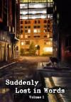 Suddenly Lost In Words, Volume 1 - Stephanie Aspan, Tyler D. Hansen, Lisa M. Cronkhite, Gregory Marlow