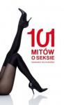101 mitów o seksie - Zbigniew Wojtasiński