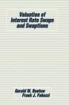 Valuation of Interest Rate Swaps and Swaptions - Gerald W. Buetow, Frank J. Fabozzi