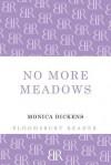 No More Meadows. Monica Dickens - Monica Dickens