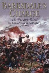 Barksdale's Charge: The True High Tide of the Confederacy at Gettysburg, July 2, 1863 - Phillip Thomas Tucker