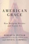 American Grace: How Religion Divides and Unites Us - Robert Putnam, David Campbell, Dan Miller, David E. Campbell