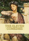 The Eleven Comedies: Complete Edition - Vol. 1 and Vol. 2 - Aristophanes