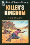 Killer's Kingdom - Greg Mitchell