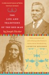 The Life and Traditions of the Red Man: A rediscovered treasure of Native American literature - Joseph Nicolar, Annette Kolodny