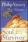 Soul Survivor Soul Survivor Soul Survivor - Philip Yancey