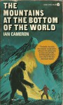 The Mountains At The Bottom Of The World - Ian Cameron