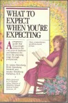 What to Expect When You're Expecting - Heidi Murkoff, Sandee Hathaway, Arlene Eisenberg