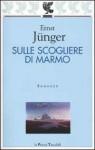 Sulle scogliere di marmo - Ernst Jünger, Alessandro Pellegrini