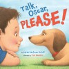 Talk, Oscar, Please! - Karen Kaufman Orloff, Tim Bowers