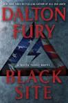 Black Site: A Delta Force Novel - Dalton Fury