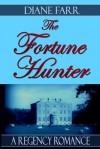 The Fortune Hunter - Diane Farr