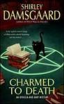 Charmed to Death (Ophelia & Abby, #2) - Shirley Damsgaard