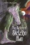 The Return of Skeleton Man - Joseph Bruchac, Sally Wern Comport