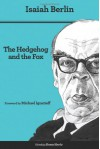 The Hedgehog and the Fox: An Essay on Tolstoy's View of History (Second Edition) - Isaiah Berlin