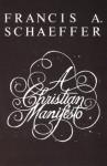 A Christian Manifesto - Francis August Schaeffer